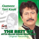 The Best Of Atta Ullah Khan (Qameez Teri Kaali) Vol.109 CD