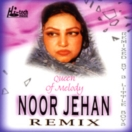 Queen Of Melody Noor Jehan Remix CD