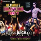 My Ultimate Bollywood Party 2015 (2 CDs)